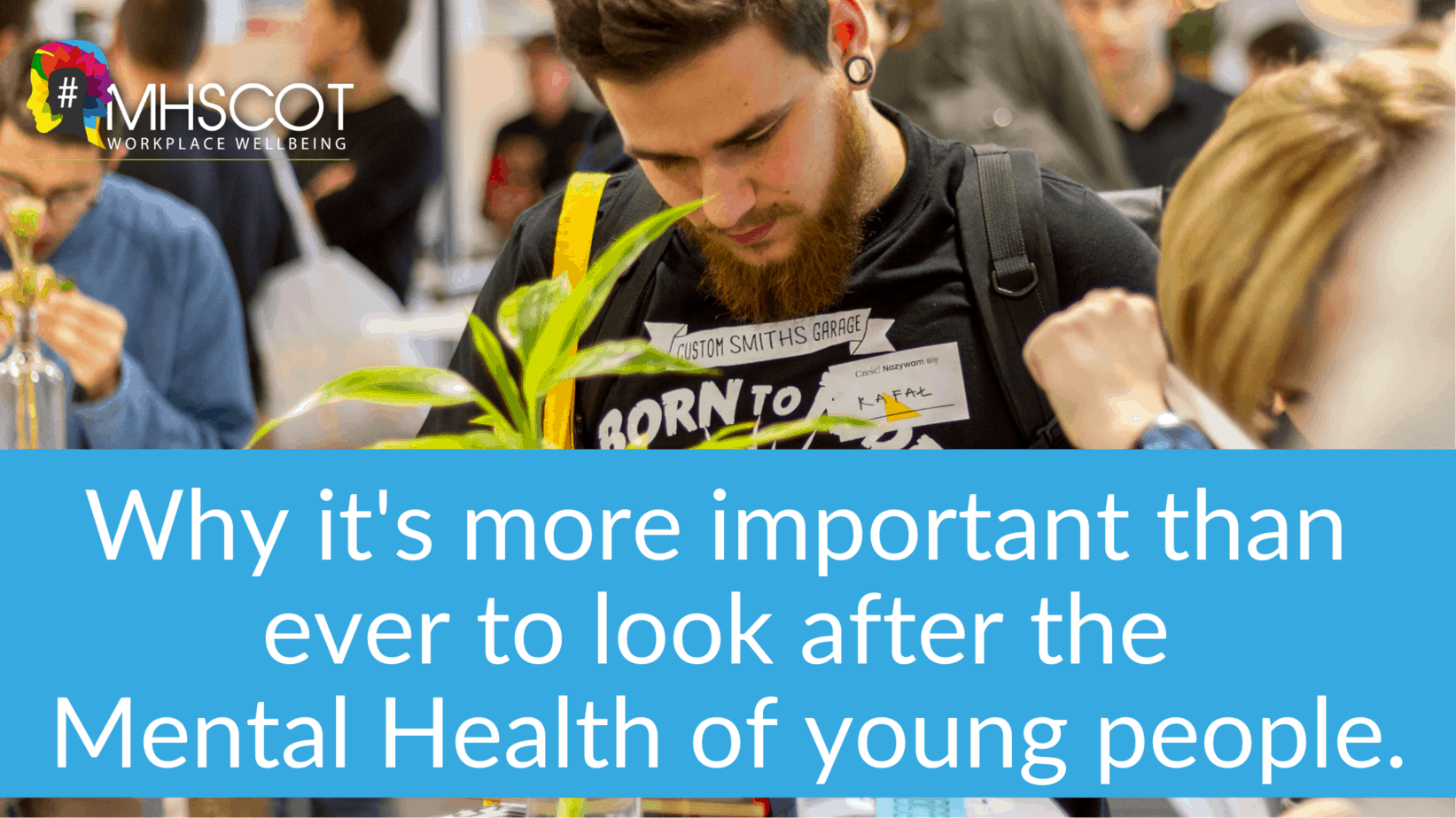 Why it's more important than ever to look after the Mental Health of young people. (2)