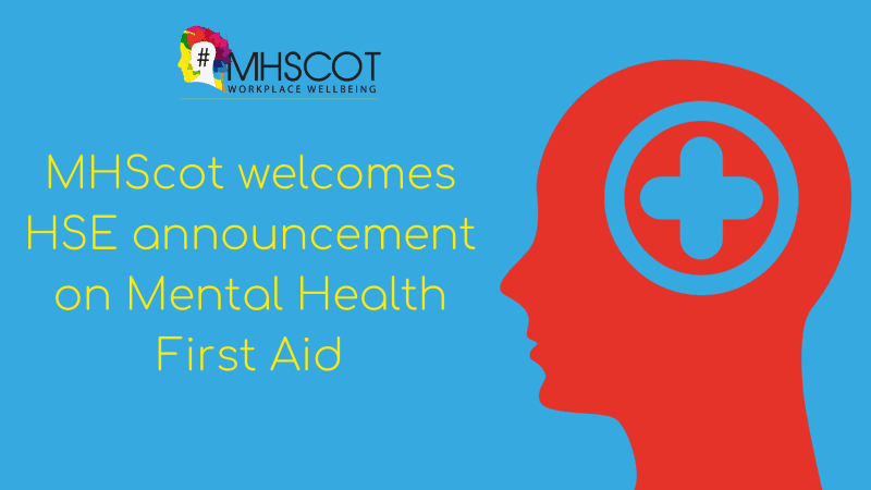 MHScot welcomes HSE announcement on Mental Health First Aid