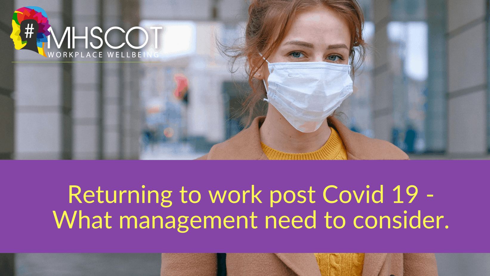 Returning to work Post Covid-19 – What Management need to consider