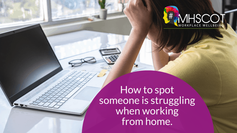 How to spot someone is struggling when working from home