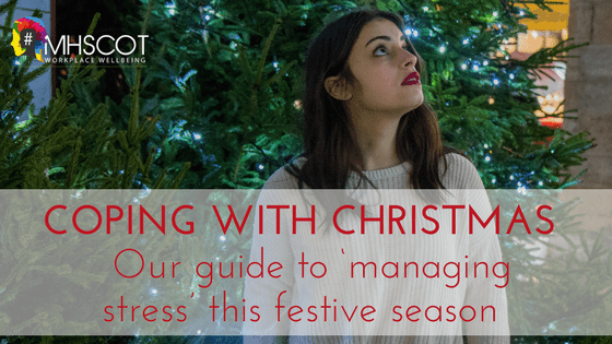Coping with Christmas, Our guide to 'managing stress' this festive season